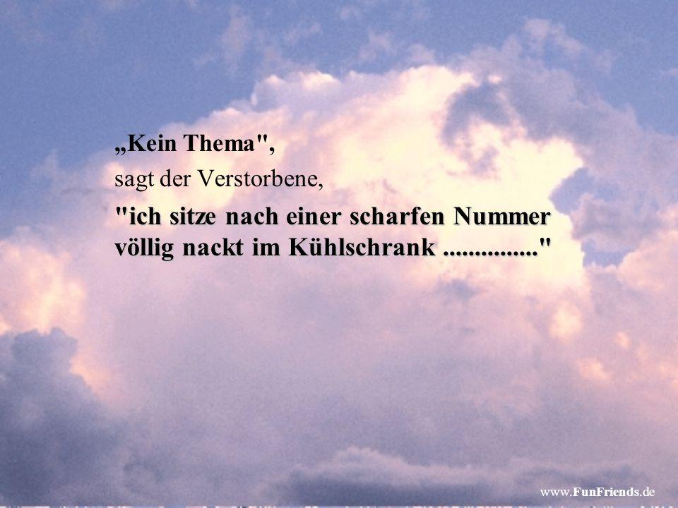 """www.FunFriends.de O.K. , sagt Petrus, rein in meinen Himmel."""" Und schon wieder klopft es an der Himmelstür Nur außergewöhnliche Fälle sagt Petrus!"""