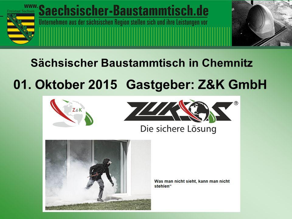 Hallo ihr Leute Sächsischer Baustammtisch in Chemnitz Gastgeber: Z&K GmbH01. Oktober 2015