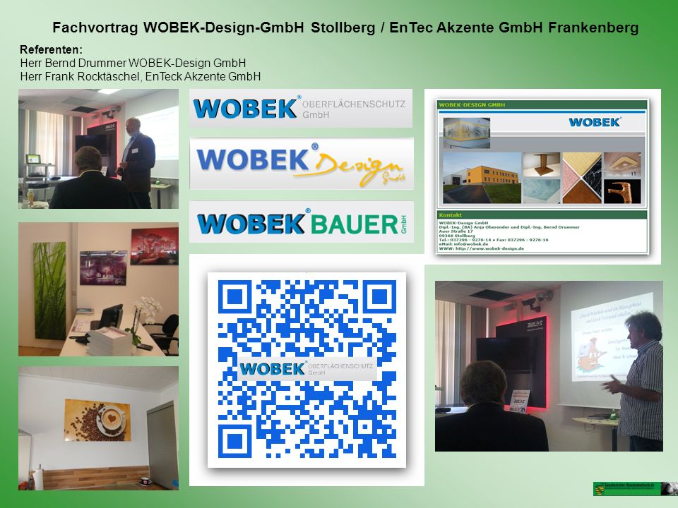 Fachvortrag WOBEK-Design-GmbH Stollberg / EnTec Akzente GmbH Frankenberg Referenten: Herr Bernd Drummer WOBEK-Design GmbH Herr Frank Rocktäschel, EnTeck Akzente GmbH