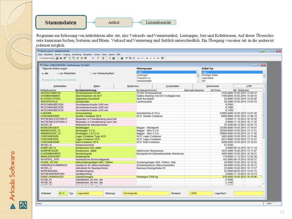 11 Arkade Software Stammdaten Artikel Listenübersicht Programm zur Erfassung von Artikeldaten aller Art, also Verkaufs- und Vermietartikel, Leistungen