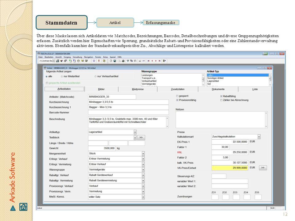 12 Arkade Software Stammdaten Artikel Erfassungsmaske Über diese Maske lassen sich Artikeldaten wie Matchcodes, Bezeichnungen, Barcodes, Detailbeschre