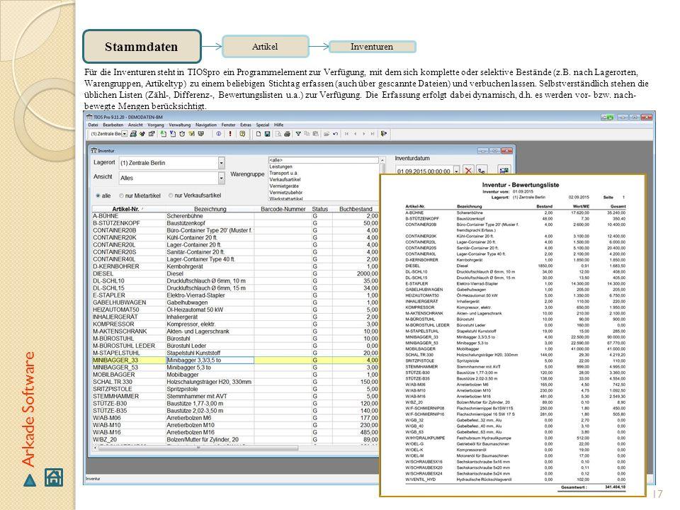 17 Arkade Software Stammdaten Artikel Inventuren Für die Inventuren steht in TIOSpro ein Programmelement zur Verfügung, mit dem sich komplette oder se