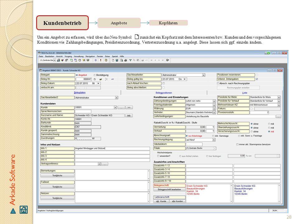28 Arkade Software Angebote Um ein Angebot zu erfassen, wird über das Neu-Symbol zunächst ein Kopfsatz mit dem Interessenten bzw. Kunden und den vorge