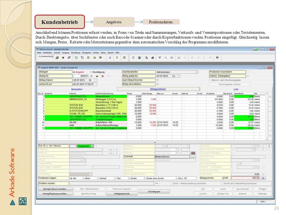 29 Arkade Software Angebote Anschließend können Positionen erfasst werden, in Form von Titeln und Summierungen, Verkaufs- und Vermietpositionen oder T