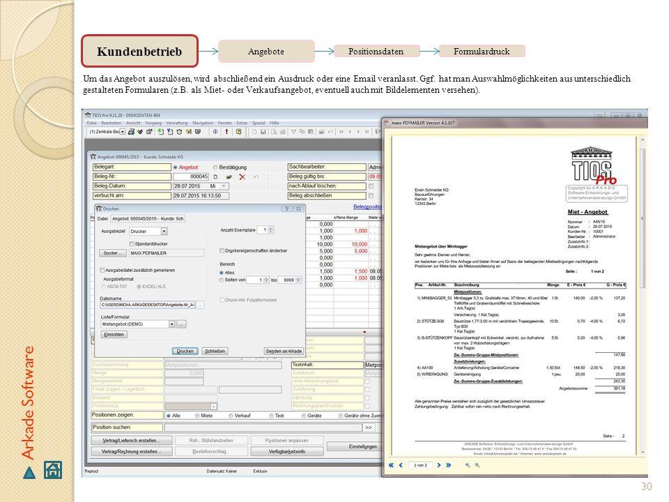 30 Arkade Software Angebote Um das Angebot auszulösen, wird abschließend ein Ausdruck oder eine Email veranlasst. Ggf. hat man Auswahlmöglichkeiten au