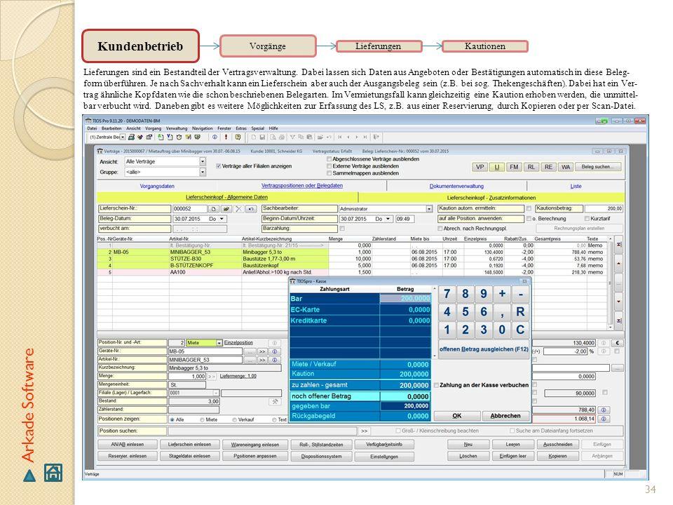 34 Arkade Software Vorgänge Lieferungen sind ein Bestandteil der Vertragsverwaltung. Dabei lassen sich Daten aus Angeboten oder Bestätigungen automati