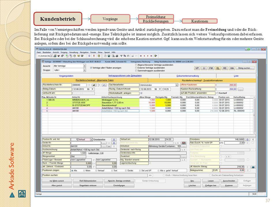 37 Arkade Software Vorgänge Im Falle von Vermietgeschäften werden irgendwann Geräte und Artikel zurückgegeben. Dazu erfasst man die Freimeldung und/od
