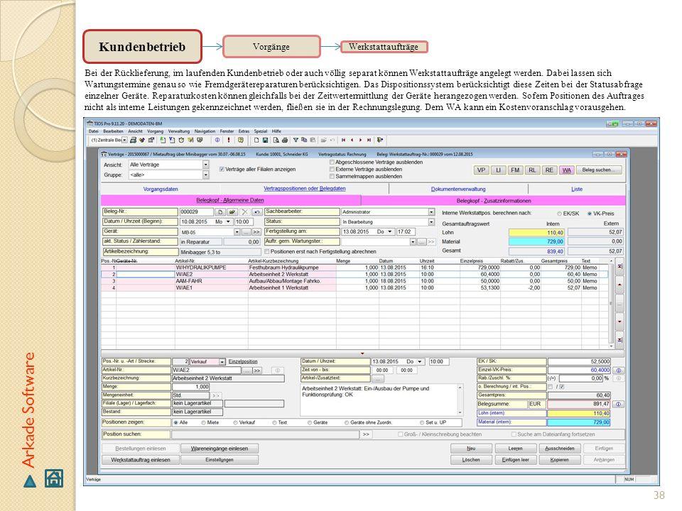 38 Arkade Software Vorgänge Bei der Rücklieferung, im laufenden Kundenbetrieb oder auch völlig separat können Werkstattaufträge angelegt werden. Dabei