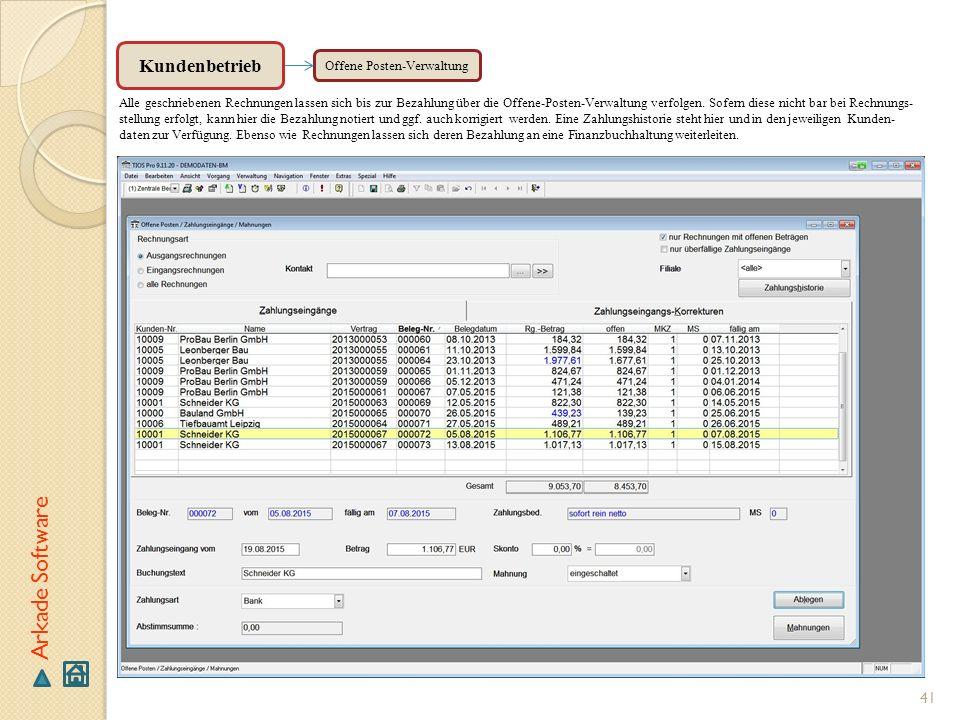41 Arkade Software Offene Posten-Verwaltung Alle geschriebenen Rechnungen lassen sich bis zur Bezahlung über die Offene-Posten-Verwaltung verfolgen. S