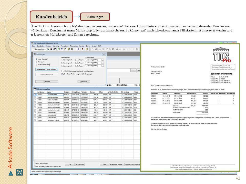 42 Arkade Software Mahnungen Über TIOSpro lassen sich auch Mahnungen generieren, wobei zunächst eine Auswahlliste erscheint, aus der man die zu mahnen