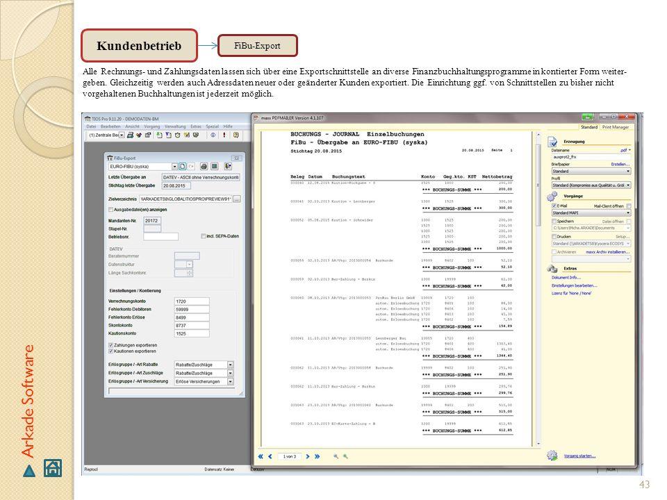 43 Arkade Software FiBu-Export Alle Rechnungs- und Zahlungsdaten lassen sich über eine Exportschnittstelle an diverse Finanzbuchhaltungsprogramme in k