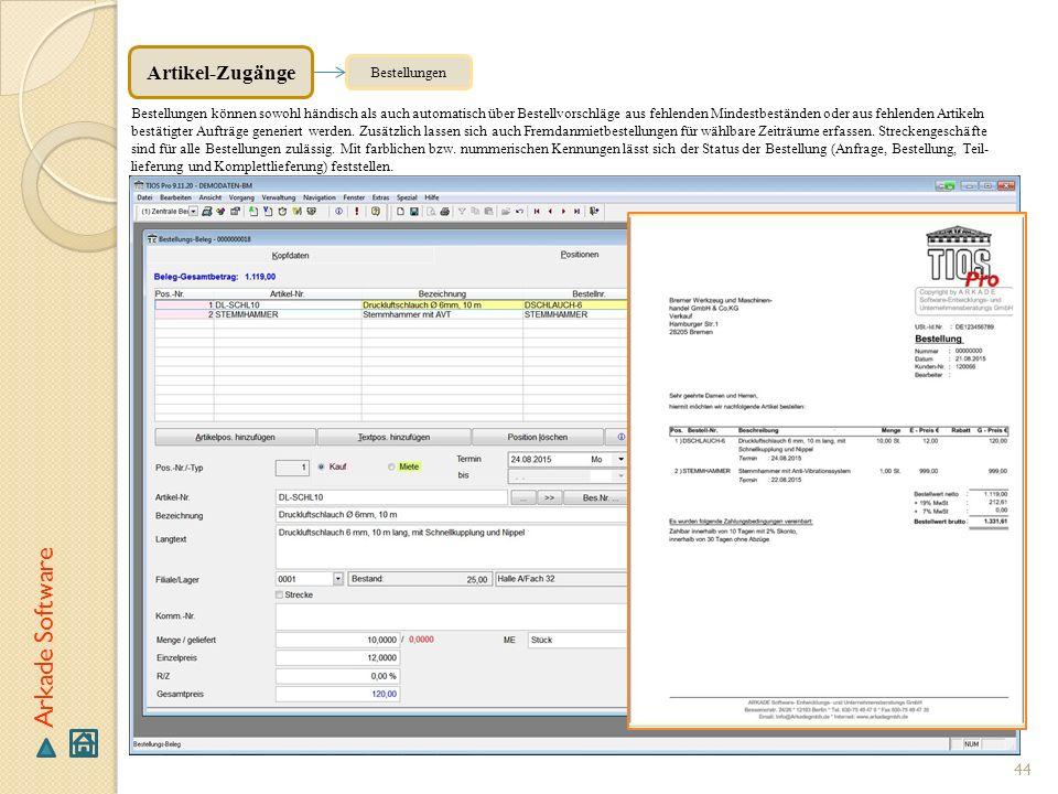 44 Arkade Software Bestellungen Bestellungen können sowohl händisch als auch automatisch über Bestellvorschläge aus fehlenden Mindestbeständen oder au