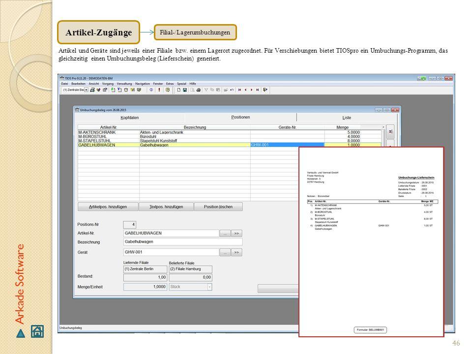 46 Arkade Software Filial-/Lagerumbuchungen Artikel und Geräte sind jeweils einer Filiale bzw. einem Lagerort zugeordnet. Für Verschiebungen bietet TI