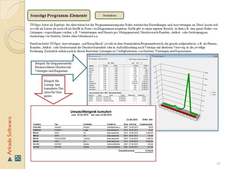 47 Arkade Software Sonstige Programm-Elemente TIOSpro bietet als Ergebnis der Aktivitäten bei der Programmnutzung eine Reihe statistischer Darstellung