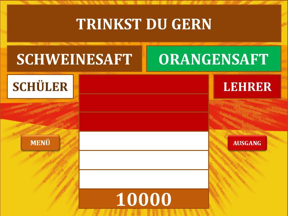 3000 10000 LEHRERSCHÜLER TRINKST DU GERN SCHWEINESAFTORANGENSAFT AUSGANG MENÜ