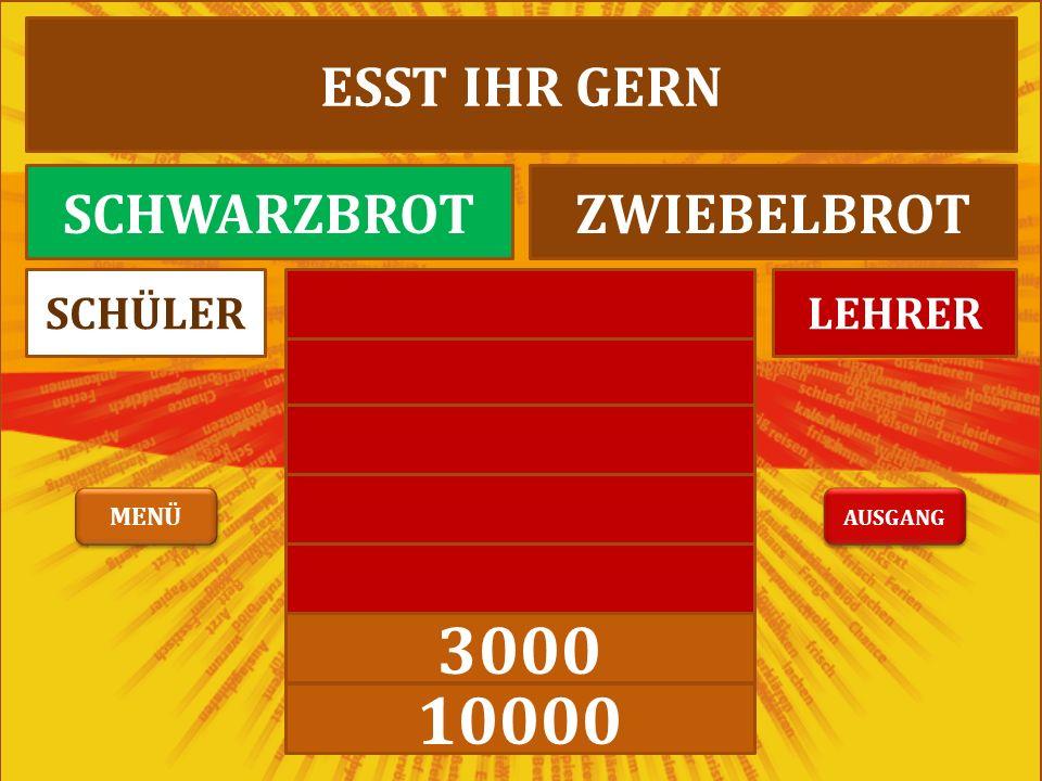 3000 10000 LEHRERSCHÜLER ESST IHR GERN SCHWARZBROTZWIEBELBROT AUSGANG MENÜ