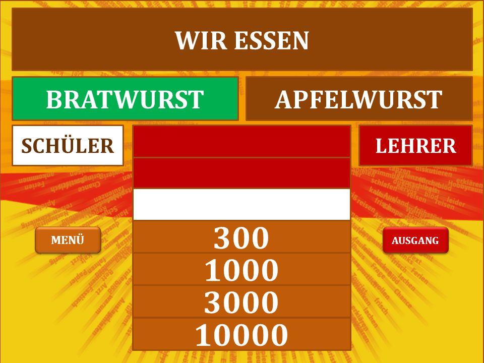 100 300 1000 3000 10000 LEHRERSCHÜLER WIR ESSEN BRATWURSTAPFELWURST AUSGANG MENÜ
