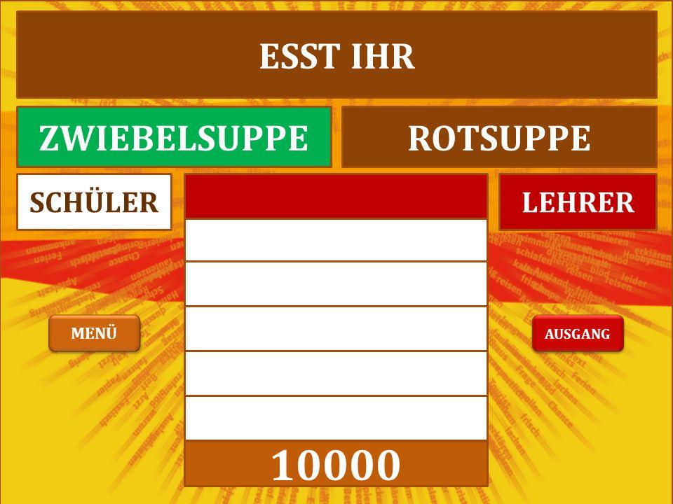 3000 10000 LEHRERSCHÜLER ESST IHR ZWIEBELSUPPEROTSUPPE AUSGANG MENÜ