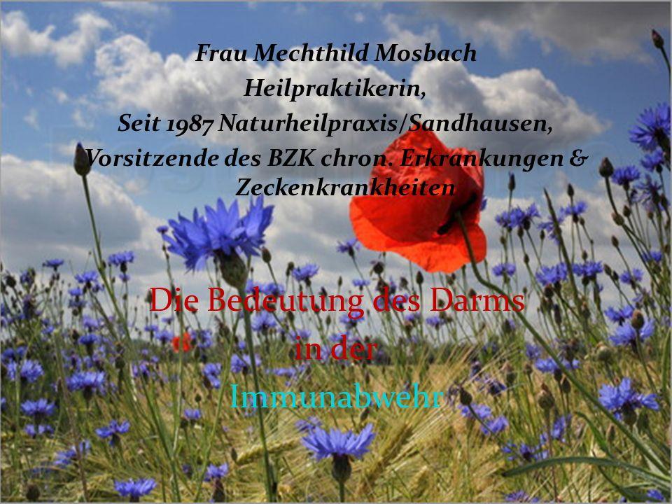 Frau Mechthild Mosbach Heilpraktikerin, Seit 1987 Naturheilpraxis/Sandhausen, Vorsitzende des BZK chron. Erkrankungen & Zeckenkrankheiten Die Bedeutun