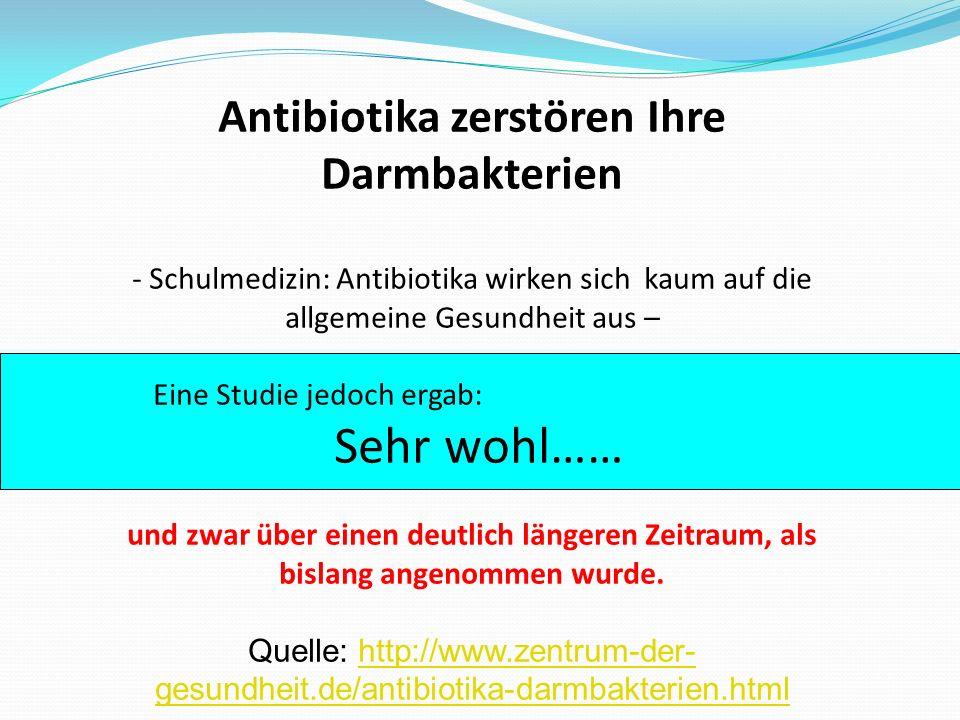 Antibiotika zerstören Ihre Darmbakterien - Schulmedizin: Antibiotika wirken sich kaum auf die allgemeine Gesundheit aus – Eine Studie jedoch ergab: Se