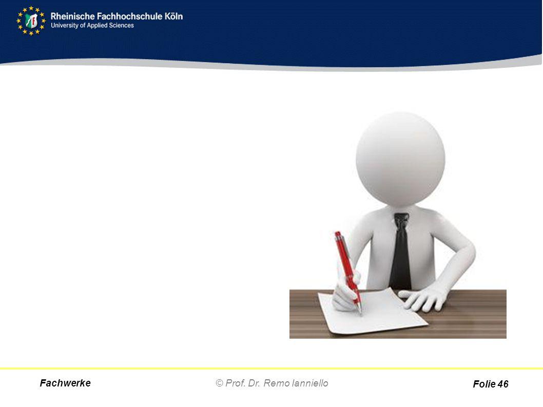 Fachwerke© Prof. Dr. Remo Ianniello Folie 46