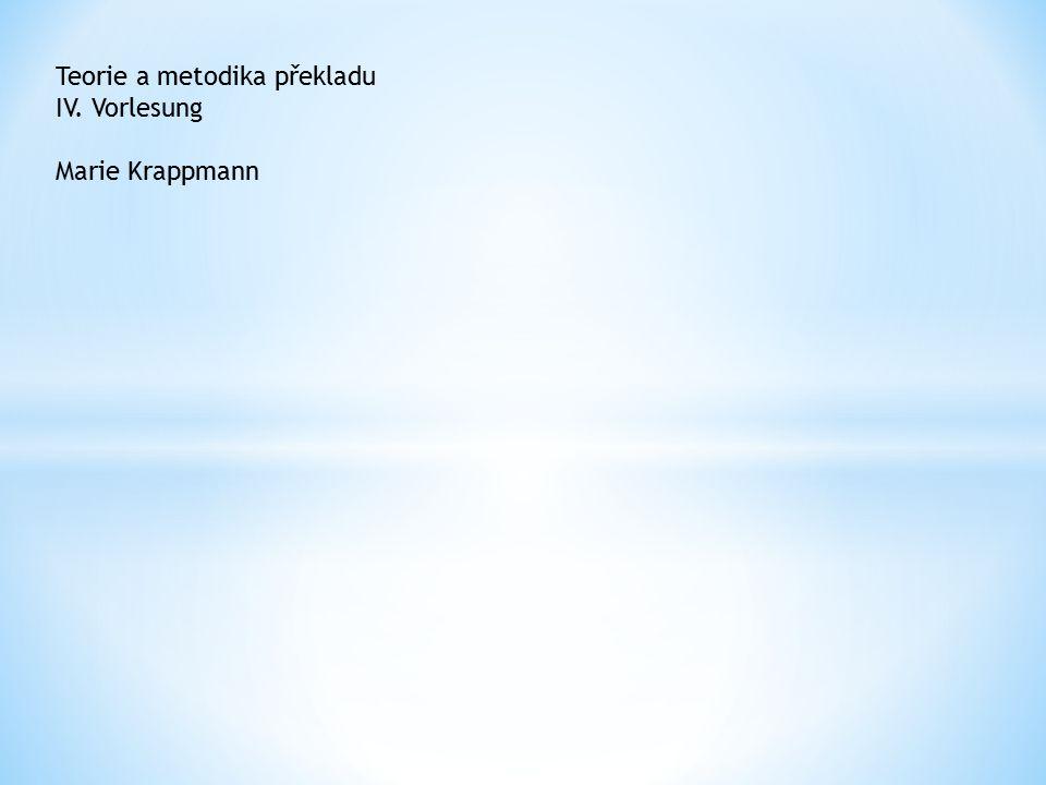 Teorie a metodika překladu IV. Vorlesung Marie Krappmann