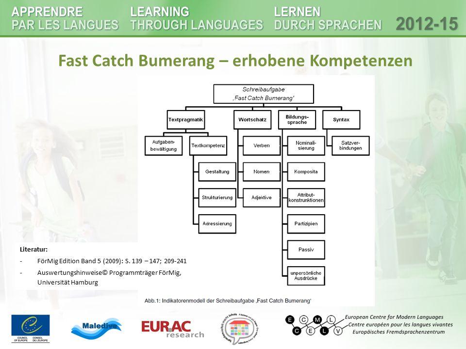 Fast Catch Bumerang – erhobene Kompetenzen Literatur: -FörMig Edition Band 5 (2009): S. 139 – 147; 209-241 -Auswertungshinweise© Programmträger FörMig