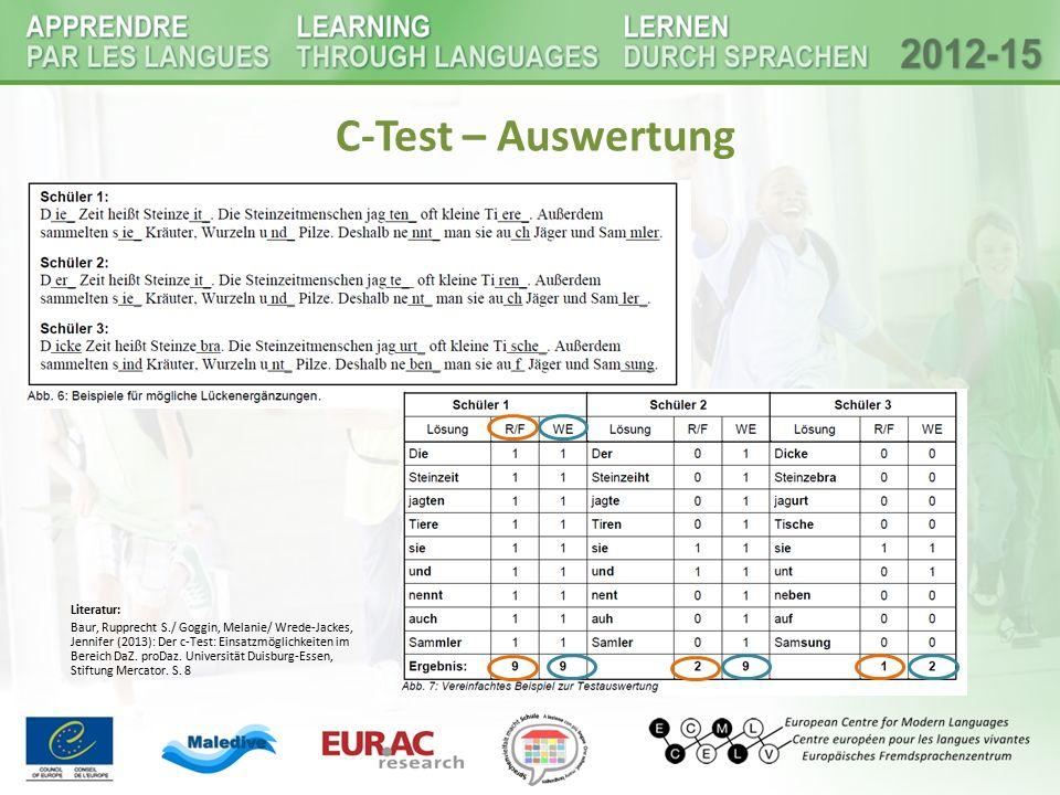 C-Test – Auswertung Literatur: Baur, Rupprecht S./ Goggin, Melanie/ Wrede-Jackes, Jennifer (2013): Der c-Test: Einsatzmöglichkeiten im Bereich DaZ. pr