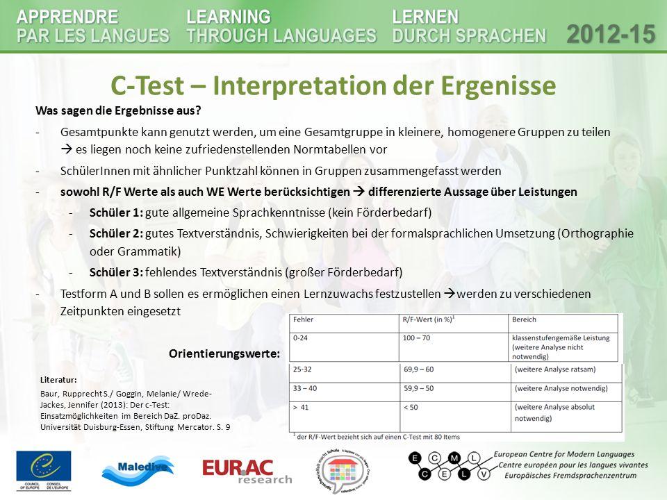 C-Test – Interpretation der Ergenisse Was sagen die Ergebnisse aus? -Gesamtpunkte kann genutzt werden, um eine Gesamtgruppe in kleinere, homogenere Gr