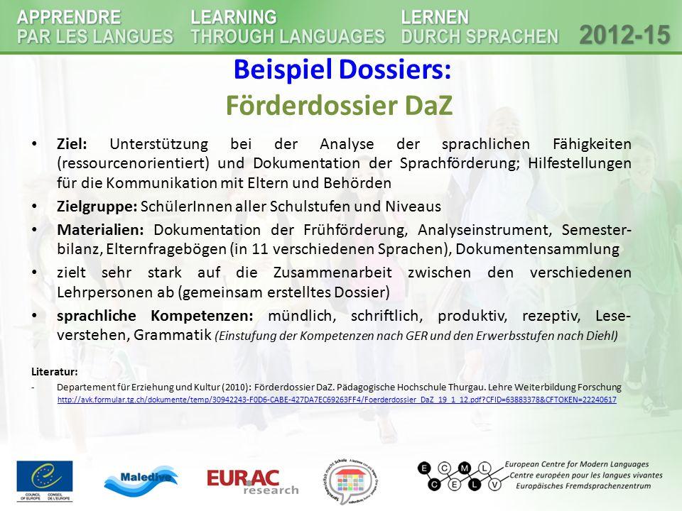 Beispiel Dossiers: Förderdossier DaZ Ziel: Unterstützung bei der Analyse der sprachlichen Fähigkeiten (ressourcenorientiert) und Dokumentation der Spr