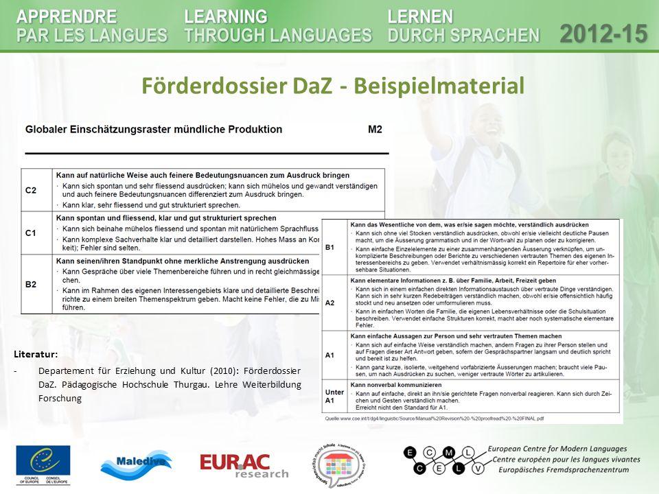 Förderdossier DaZ - Beispielmaterial Literatur: -Departement für Erziehung und Kultur (2010): Förderdossier DaZ. Pädagogische Hochschule Thurgau. Lehr