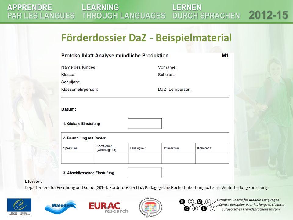 Förderdossier DaZ - Beispielmaterial Literatur: Departement für Erziehung und Kultur (2010): Förderdossier DaZ. Pädagogische Hochschule Thurgau. Lehre