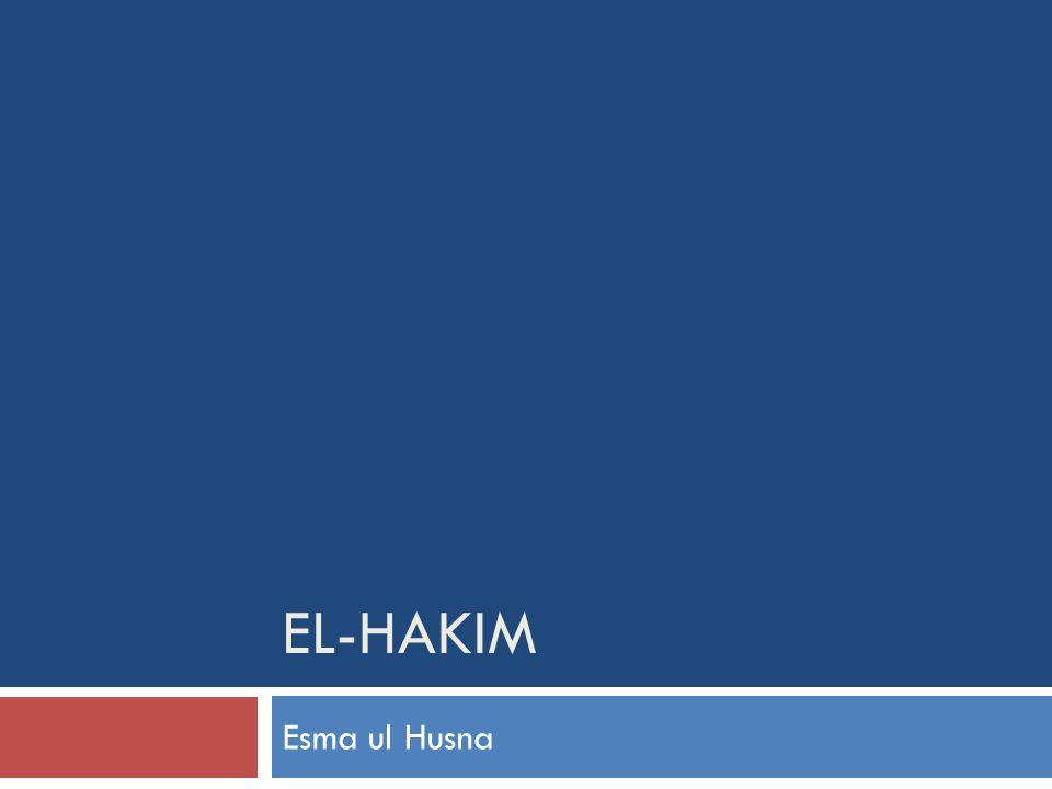 EL-HAKIM Esma ul Husna