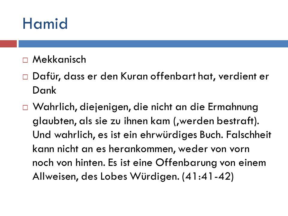 Hamid  Mekkanisch  Dafür, dass er den Kuran offenbart hat, verdient er Dank  Wahrlich, diejenigen, die nicht an die Ermahnung glaubten, als sie zu