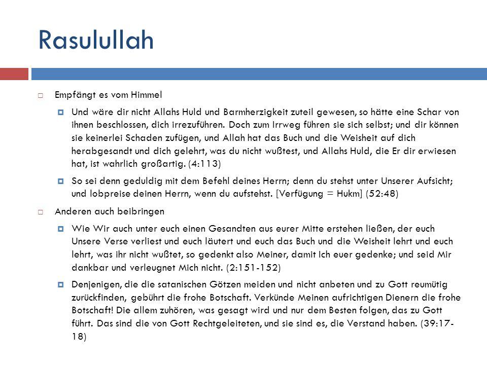Rasulullah  Empfängt es vom Himmel  Und wäre dir nicht Allahs Huld und Barmherzigkeit zuteil gewesen, so hätte eine Schar von ihnen beschlossen, dic