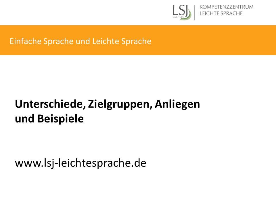 Einfache Sprache und Leichte Sprache Unterschiede, Zielgruppen, Anliegen und Beispiele www.lsj-leichtesprache.de