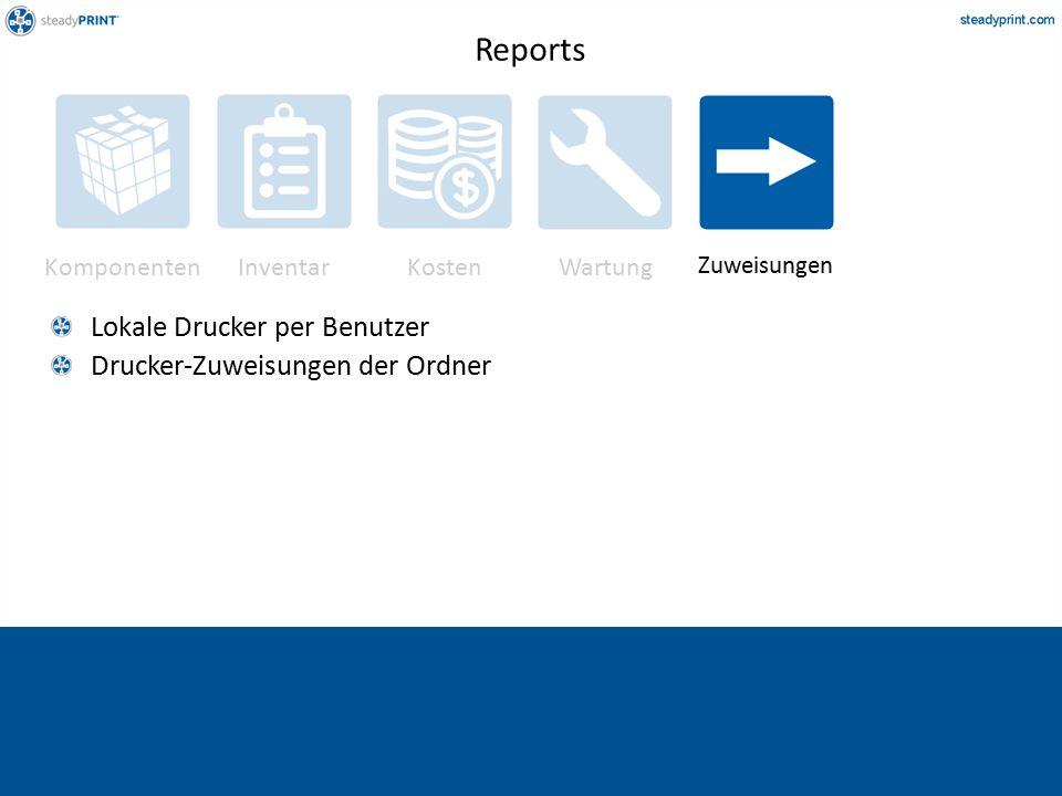 Komponenten InventarKostenWartung Zuweisungen Lokale Drucker per Benutzer Drucker-Zuweisungen der Ordner Reports