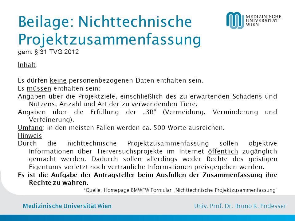 Medizinische Universität Wien Univ. Prof. Dr. Bruno K. Podesser Beilage: Nichttechnische Projektzusammenfassung gem. § 31 TVG 2012 Inhalt : Es dürfen