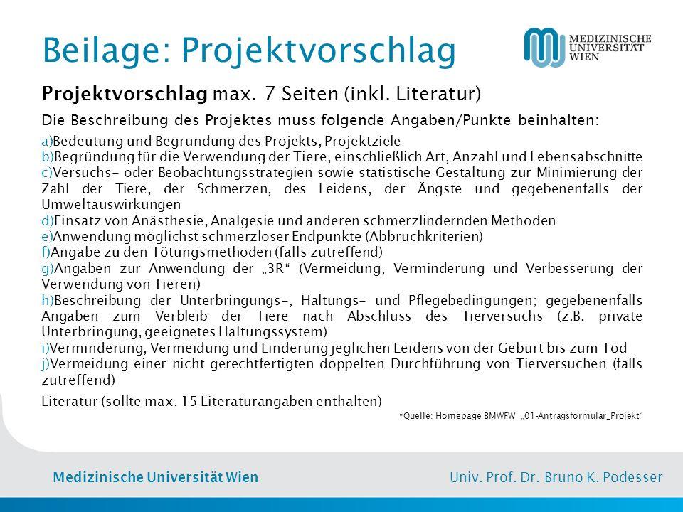 Medizinische Universität Wien Univ. Prof. Dr. Bruno K. Podesser Beilage: Projektvorschlag Projektvorschlag max. 7 Seiten (inkl. Literatur) Die Beschre