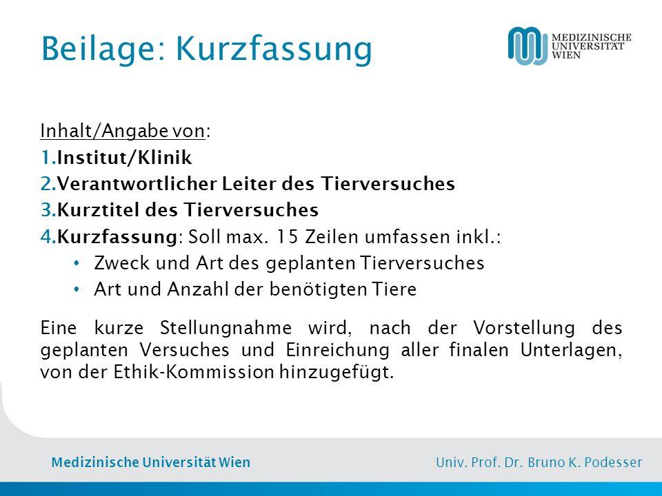 Medizinische Universität Wien Univ. Prof. Dr. Bruno K. Podesser Beilage: Kurzfassung Inhalt/Angabe von: 1.Institut/Klinik 2.Verantwortlicher Leiter de