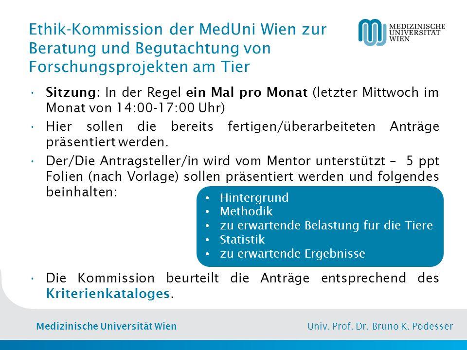 Medizinische Universität Wien Univ. Prof. Dr. Bruno K. Podesser Ethik-Kommission der MedUni Wien zur Beratung und Begutachtung von Forschungsprojekten