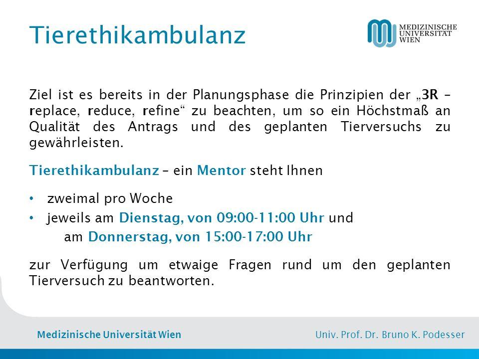 """Medizinische Universität Wien Univ. Prof. Dr. Bruno K. Podesser Tierethikambulanz Ziel ist es bereits in der Planungsphase die Prinzipien der """"3R – re"""
