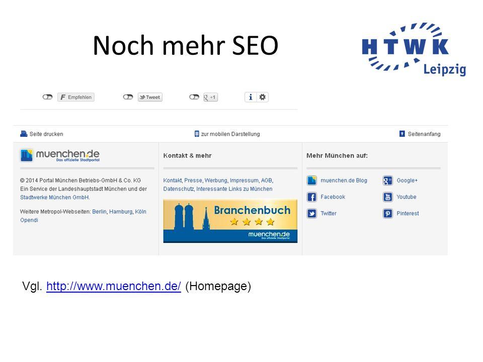 Noch mehr SEO Vgl. http://www.muenchen.de/ (Homepage)http://www.muenchen.de/