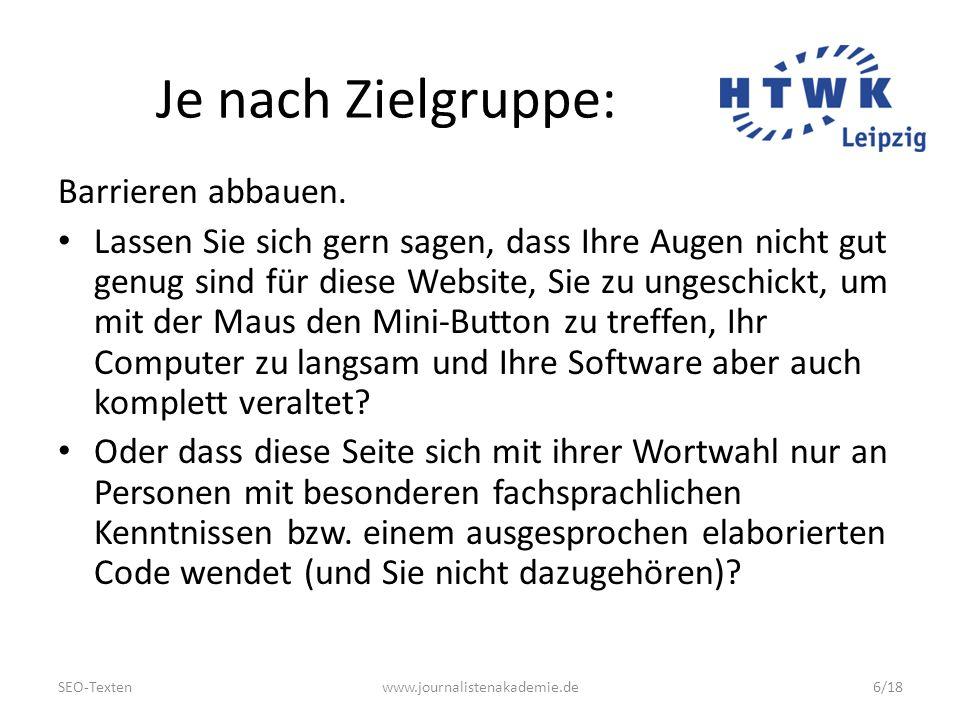 SEO-Textenwww.journalistenakademie.de17/18 Was Sie tun müssen......um Online-Leser zu verärgern: Wir verstecken unsere Informationen wie die Ostereier.
