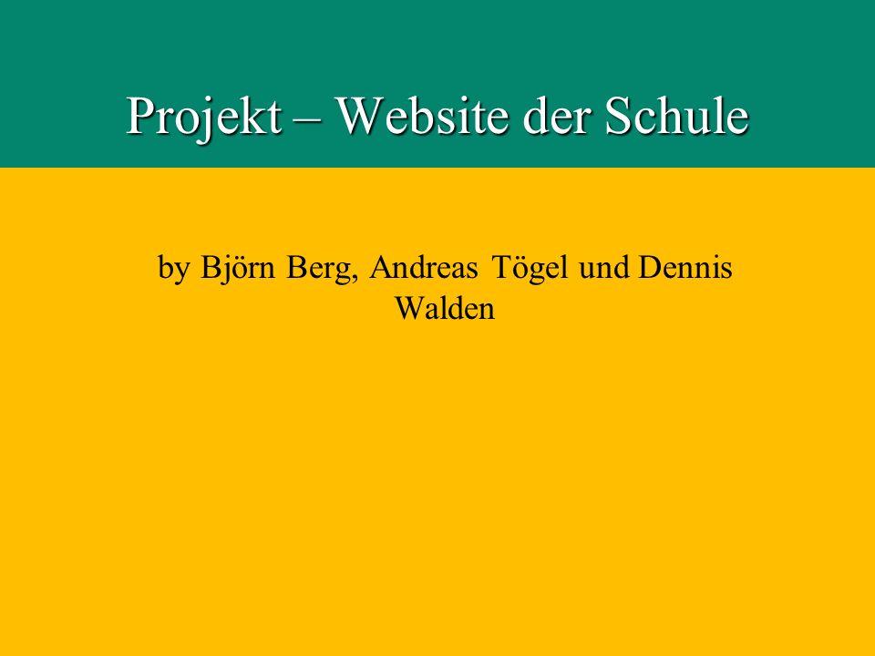 WeiterZurück Projekt – Website der Schule by Björn Berg, Andreas Tögel und Dennis Walden