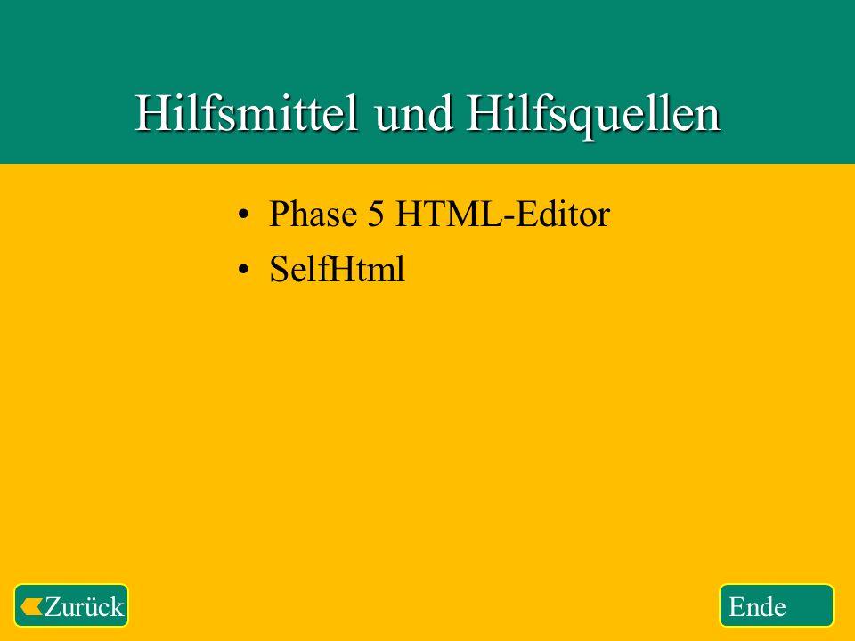 WeiterZurück Hilfsmittel und Hilfsquellen Phase 5 HTML-Editor SelfHtml Ende