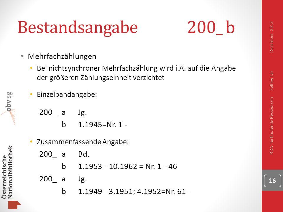 Bestandsangabe200_ b Mehrfachzählungen Bei nichtsynchroner Mehrfachzählung wird i.A.