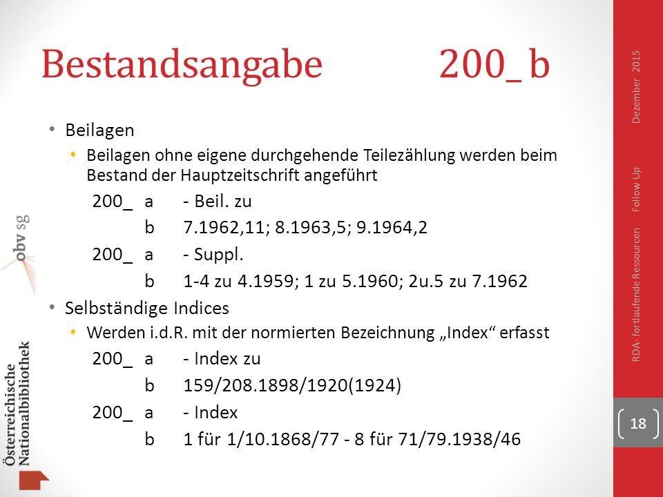 Bestandsangabe200_ b Beilagen Beilagen ohne eigene durchgehende Teilezählung werden beim Bestand der Hauptzeitschrift angeführt 200_a- Beil.