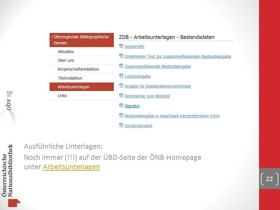 Ausführliche Unterlagen: Noch immer (!!!) auf der ÜBD-Seite der ÖNB-Homepage unter ArbeitsunterlagenArbeitsunterlagen 22