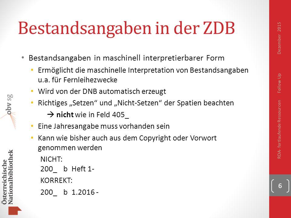 Bestandsangaben in der ZDB Bestandsangaben in maschinell interpretierbarer Form Ermöglicht die maschinelle Interpretation von Bestandsangaben u.a.